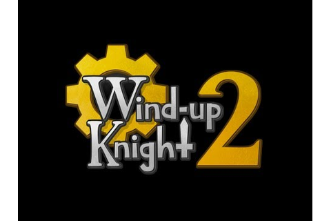Wind-up Knight 2 Android GamePlay Trailer (HD) [Game For ...