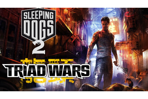 Triad Wars [Sleeping Dogs 2] || ULTRA Gameplay [HD] - YouTube