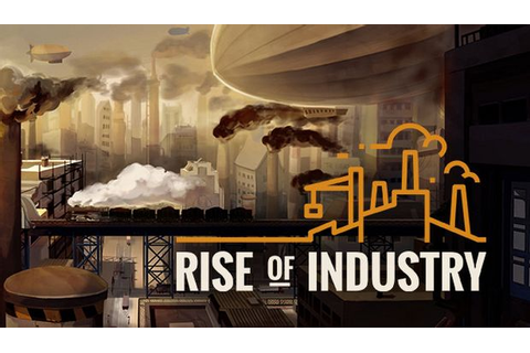 Rise of Industry Free Download PC Games | ZonaSoft
