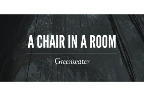 A Chair in a Room : Greenwater sur PC - jeuxvideo.com