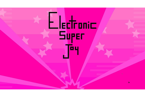Electronic Super Joy Playthrough Part 1 - YouTube