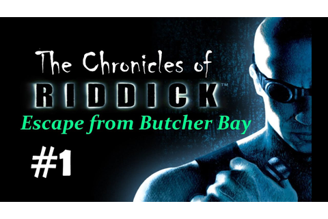 """The Chronicles of Riddick - Escape from Butcher Bay ..."
