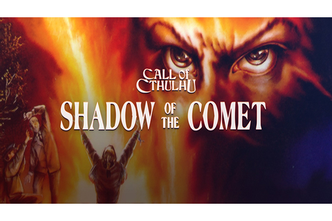 Call Of Cthulhu: Shadow Of The Comet - Download - Free GoG ...