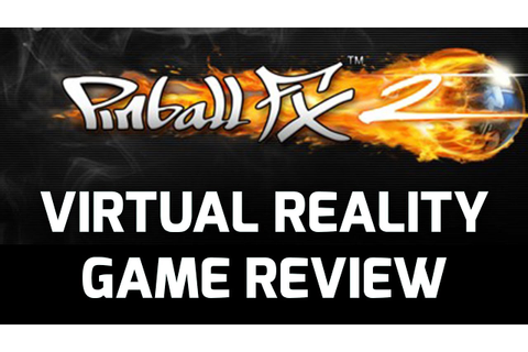 Pinball FX2 VR Game Review & Stream Highlights (Oculus ...