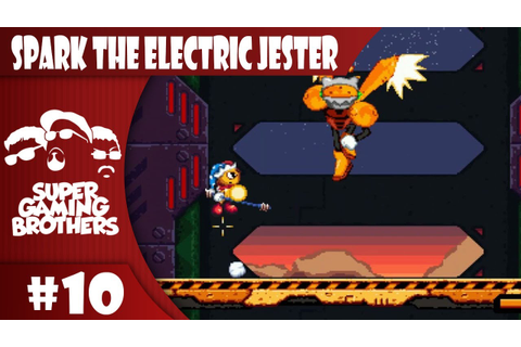 SGB Play: Spark the Electric Jester - Part 10 | A Clusterf ...