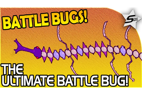 BATTLE BUGS GAME - BUILDING the ULTIMATE BATTLE BUG ...