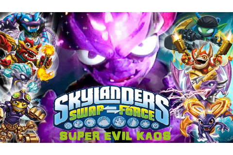 Skylanders SWAP Force Final Boss - Super Evil Kaos ...