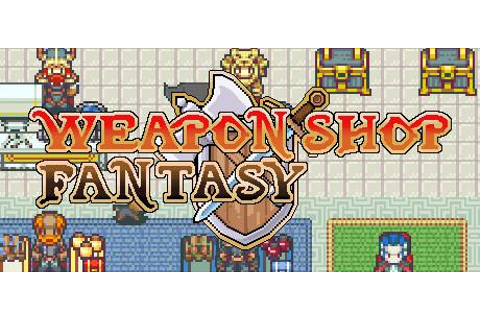 Weapon Shop Fantasy for Linux (2017) - MobyGames