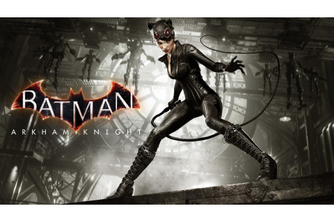 Does anyone else want Rocksteady to make a Catwoman game ...