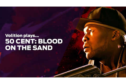 Volition Plays 50 Cent: Blood on the Sand - YouTube