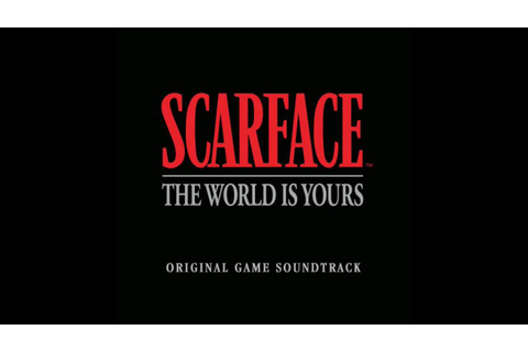 Scarface: The World is Yours (Original Game Soundtrack ...