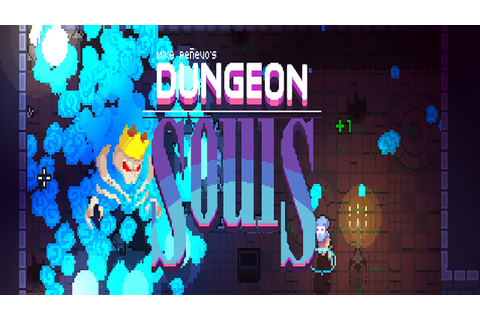 Dungeon Souls Indie Game - Dungeon Souls Gameplay - Steam ...