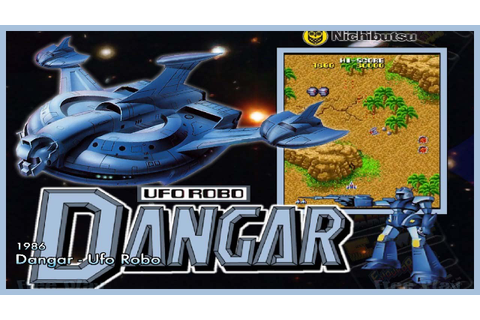 DANGAR - UFO ROBO - Año 1986 - Arcade 80´s - YouTube