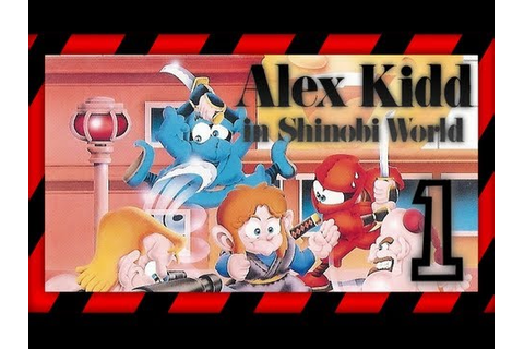 Let´s play Alex Kidd in Shinobi World - Part 1 [GERMAN ...
