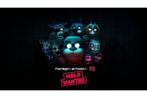 FIVE NIGHTS AT FREDDY'S VR: HELP WANTED – PC Download Full ...