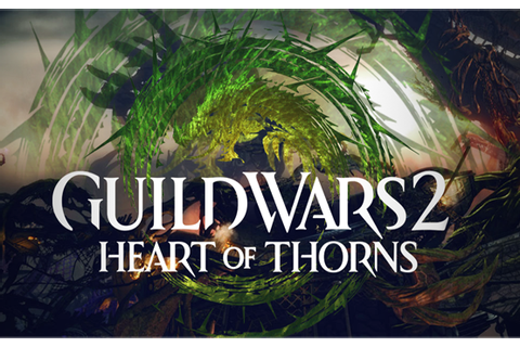 Guild Wars 2 Heart of Thorns - Download PC Full version ...