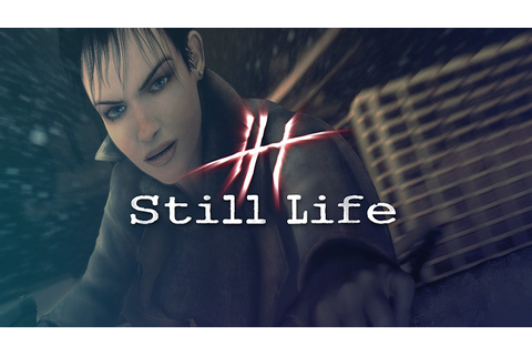 Still life - Download - Free GoG PC Games