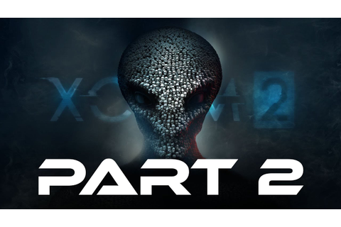 XCOM 2 Gameplay Walkthrough Part 2 - OPERATION SHADOW ...