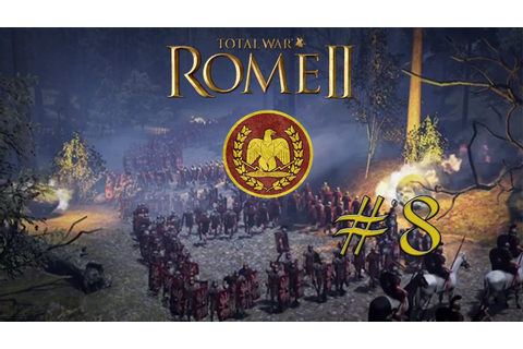 Total War: Rome II - Roma Victor #8 On The Offences ...