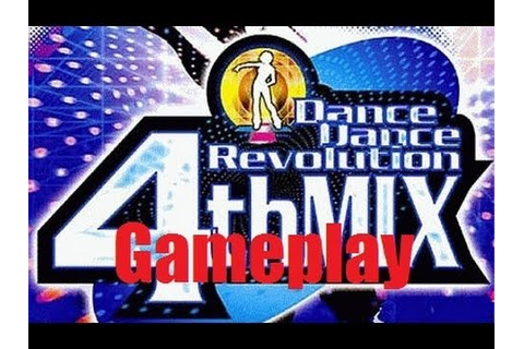 Dance Dance Revolution 4th Mix Gameplay - YouTube