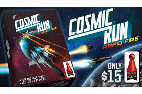Cosmic Run: Rapid Fire by Dr. Finn's Games —Kickstarter