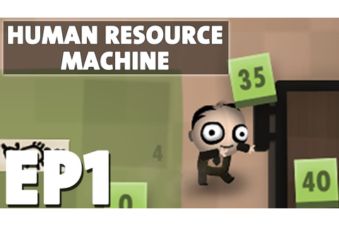 Let's Play Human Resource Machine Episode 1 - Breaking My ...