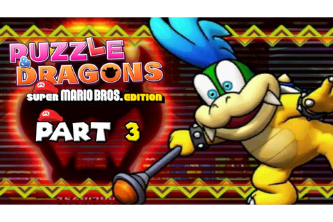Puzzle & Dragons Super Mario Bros Edition Part 3 - YouTube