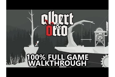Albert and Otto - 100% Full Game Walkthrough - All ...