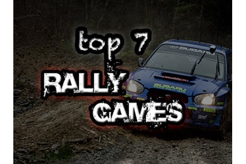 Top 7 Rally Games | PC & Consoles | Until 2012 - YouTube