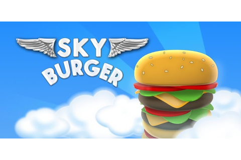 Sky Burger » Android Games 365 - Free Android Games Download