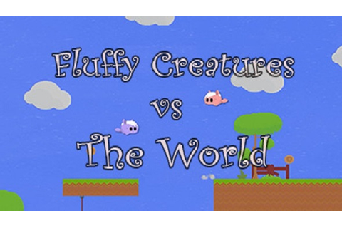 Fluffy Creatures VS The World
