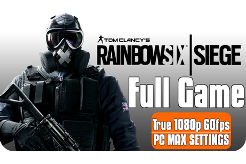 Tom Clancy's Rainbow Six Siege » FULL GAME Campaign ...
