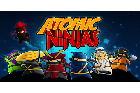 Atomic Ninjas Slashing Onto PC, Mac and Linux | DualShockers