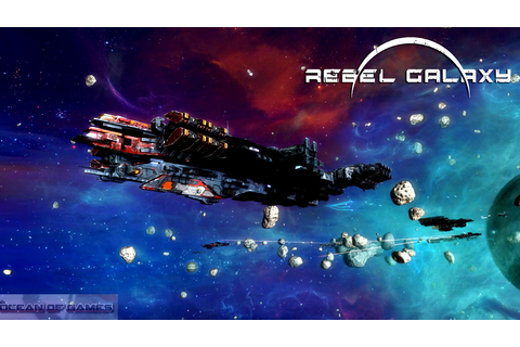 Rebel Galaxy Free Download - Ocean Of Games