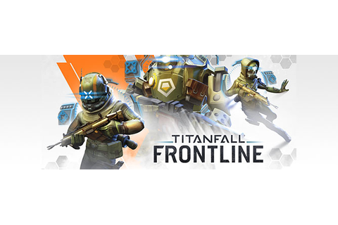 Titanfall Frontline Overview | OnRPG