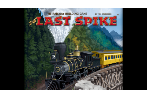The Last Spike Railway Game by Columbia Games —Kickstarter