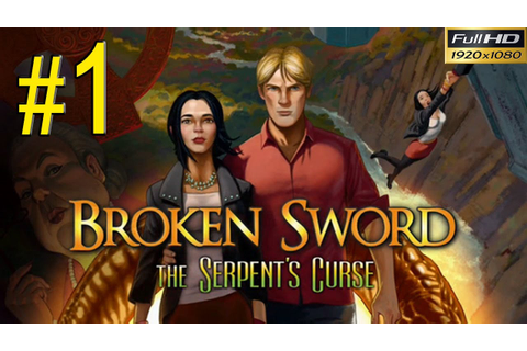 BROKEN SWORD 5 The Serpents Curse Walkthrough - Part 1 ...
