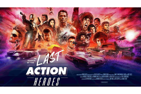 OFFICIAL TRAILER - IN SEARCH OF THE LAST ACTION HEROES ...