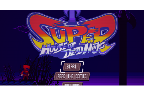Super Adventures in Gaming: Super House of Dead Ninjas (PC)