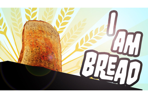 I am Bread - First Look - YouTube