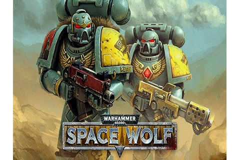 Warhammer 40000 Space Wolf Game Free Download - Full ...