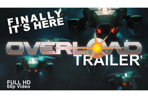 OVERLOAD GAME TRAILER - IT´S RELEASED | Singleplayer ...