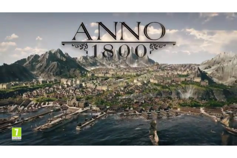 ANNO 1800 Trailer - New City Building Strategy Game 2018 ...