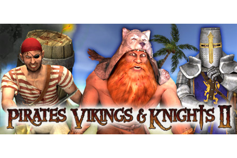 Pirates, Vikings, and Knights II on Steam