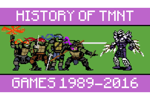 History of TMNT Games 1989-2016 - YouTube