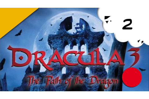 Dracula 3 : la voie du dragon - pc - 02 [2015] - YouTube