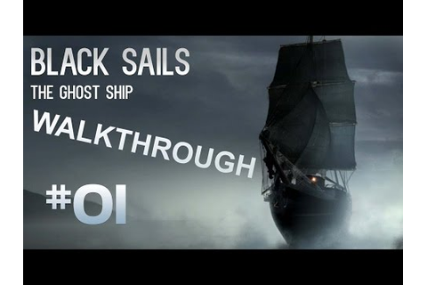 Black Sails Walkthrough - The Ghost Ship Part 4 ENDING ...