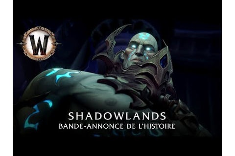 World of Warcraft Shadowlands dévoile un Story Trailer ...