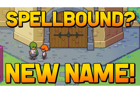 Spellbound - Name Update! (New Game from Chucklefish ...