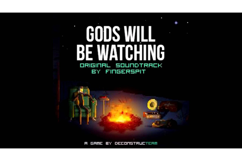 Gods Will Be Watching Soundtrack - Self-Justified ...